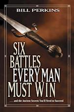 Six Battles Every Man Must Win af Bill Perkins
