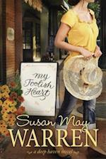 My Foolish Heart af Susan May Warren
