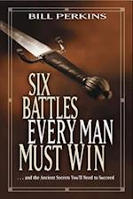 Six Battles Every Man Must Win af Bill Perkins