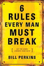 6 Rules Every Man Must Break af Bill Perkins