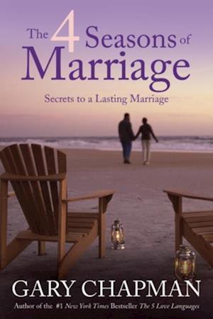 4 Seasons of Marriage af Gary Chapman
