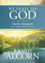 We Shall See God af C H Spurgeon, Charles Haddon Spurgeon, Randy Alcorn