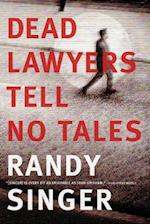 Dead Lawyers Tell No Tales af Randy Singer