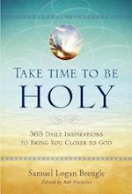 Take Time to Be Holy af Samuel Logan Brengle