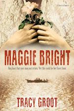 Maggie Bright af Tracy Groot