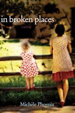 In Broken Places af Michele Phoenix