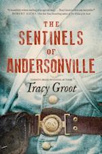 Sentinels of Andersonville af Tracy Groot