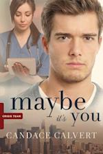 Maybe It's You (Crisis Team)