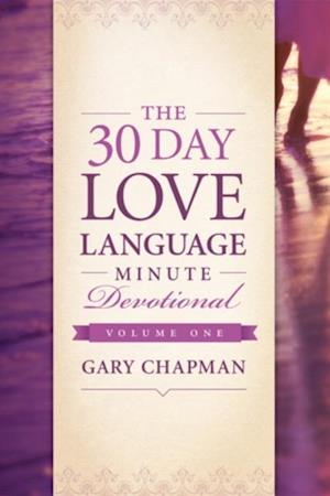 30-Day Love Language Minute Devotional Volume 1 af Gary Chapman