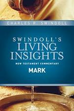 Insights on Mark (Swindolls Living Insights New Testament Commentary)