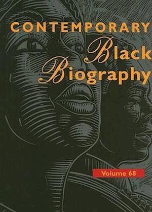 Contemporary Black Biography, Volume 68