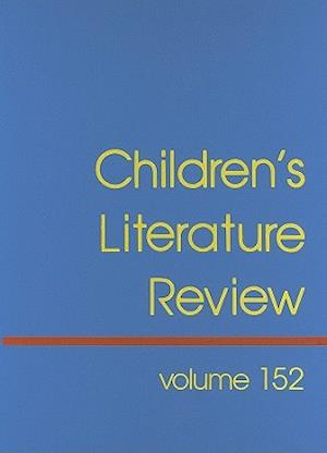 Children's Literature Review, Volume 152