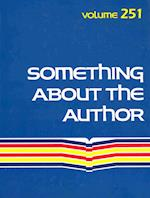 Something about the Author, Volume 251 (SOMETHING ABOUT THE AUTHOR, nr. 251)