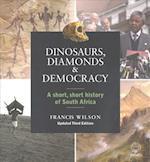 Dinosaurs, Diamonds and Democracy