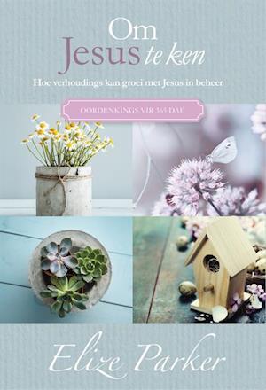 Om Jesus te ken (eBook) af Elize Parker