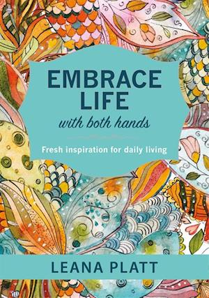 Embrace Life with Both Hands (eBook)