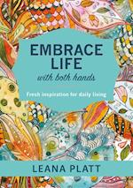 Embrace Life with Both Hands (eBook) af Leana Platt