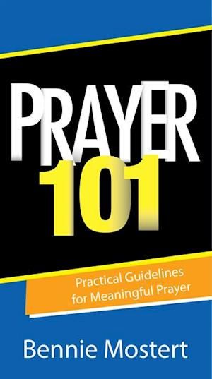 Prayer 101 (eBook) af Bennie Mostert