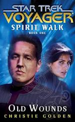 Star Trek: Voyager: Spirit Walk #1: Old Wounds (STAR TREK, VOYAGER)