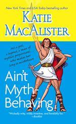 Ain't Myth-Behaving af Katie Macalister