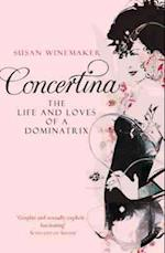 Concertina: The Life and Loves of a Dominatrix