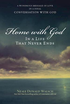 Home with God af Neale Donald Walsch