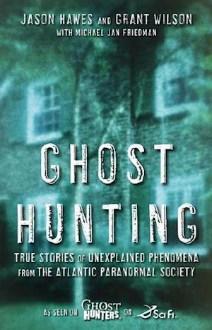 Bog, paperback Ghost Hunting af Jason Hawes, Grant Wilson, Michael Jan Friedman