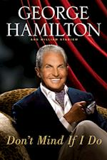 Don't Mind If I Do af George Hamilton