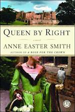 Queen by Right af Anne Easter Smith