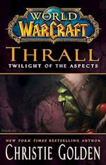 Thrall (World of Warcraft (Gallery Books))
