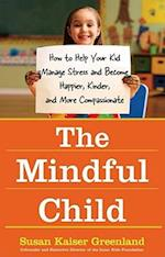 The Mindful Child af Susan Kaiser Greenland