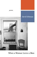 When a Woman Loves a Man af David Lehman