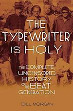 The Typewriter is Holy af Bill Morgan, William Morgan