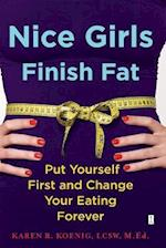 Nice Girls Finish Fat af Karen R. Koenig