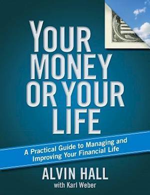Bog paperback Your Money or Your Life af Alvin Hall