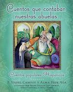 Cuentos Que Contaban Nuestras Abuelas af Alma Flor Ada, F. Isabel Campoy