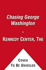Chasing George Washington af Kennedy Center the