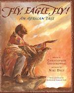 Fly, Eagle, Fly af Christopher Gregorowski, Niki Daly, Nikki Daly