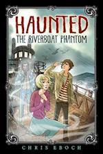 Riverboat Phantom af Chris Eboch