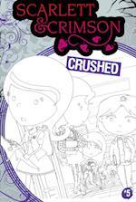 Crushed (Scarlett and Crimson)