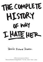 Complete History of Why I Hate Her af Jennifer Richard Jacobson