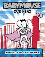 Our Hero (Babymouse Prebound)