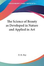The Science of Beauty as Developed in Nature and Applied in Art
