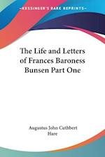 The Life and Letters of Frances Baroness Bunsen Part One