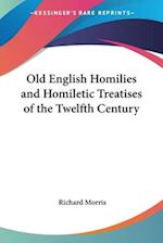 Old English Homilies and Homiletic Treatises of the Twelfth Century