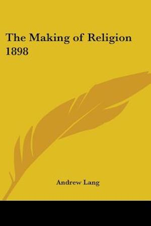Bog, paperback The Making of Religion 1898 af Andrew Lang