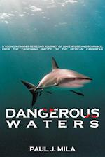 Dangerous Waters: A Young Woman S Perilous Journey of Adventure and Romance, from the California Pacific to the Mexican Caribbean. af Paul J. Mila