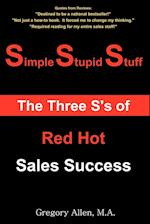 Simple Stupid Stuff: The 3 S's of Red Hot Sales Success af Gregory Allen
