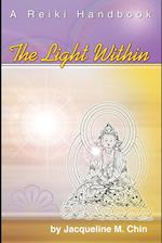 The Light Within: A Reiki Handbook