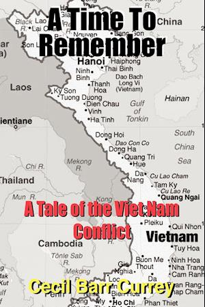 A Time To Remember: A Tale of the Viet Nam Conflict